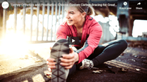 Tierney Orthotics and Prosthetics: Experience High Levels of Function and Comfort with Custom Carbon Bracing